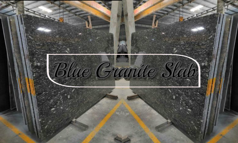 Why blue granite is the best slab for counter top?