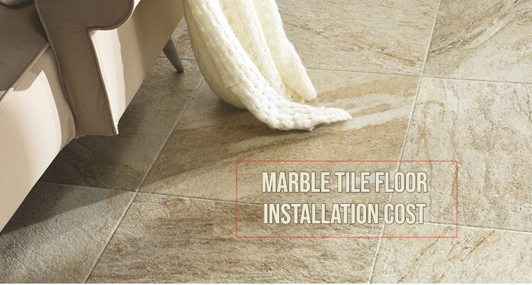 Marble tile floor installation cost per square foot in USA