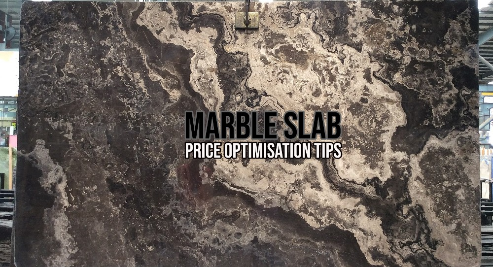 How to optimise the price of Marble Slab